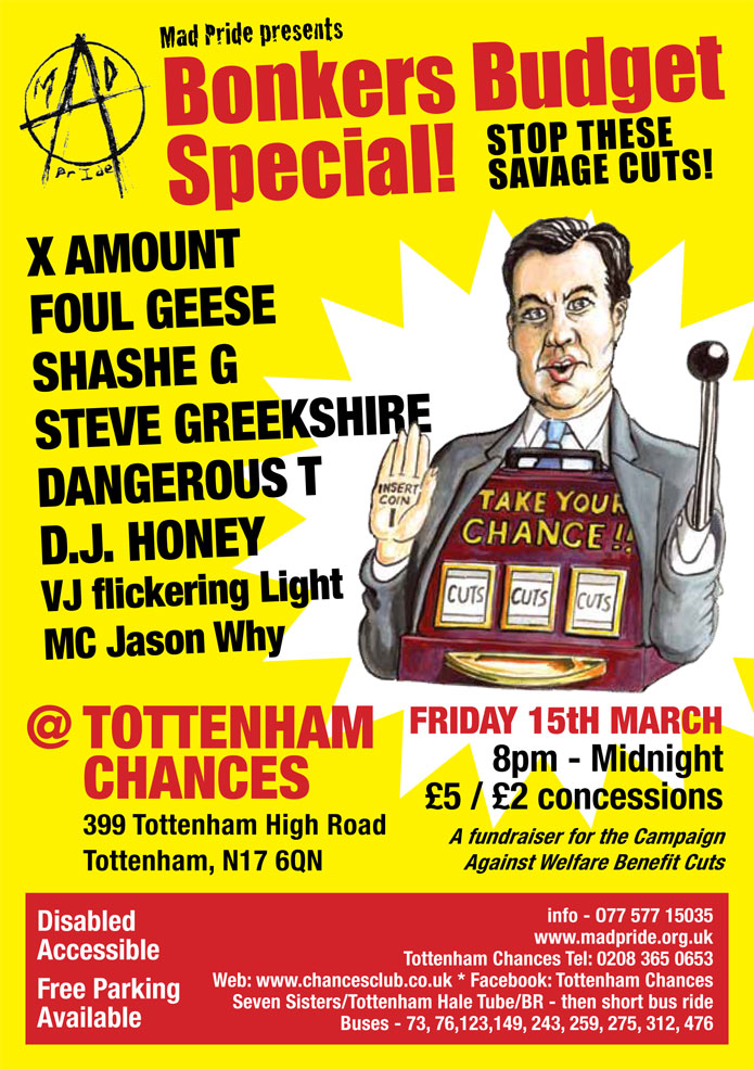 Mad Pride Gig  at Tottenham Chances on March 15th 2013 - X Amount, Foul Geese, Sashe G, Steve Greeks, Dangerous T, DJ Honey, VJ Flickering Light, MC Jason Why